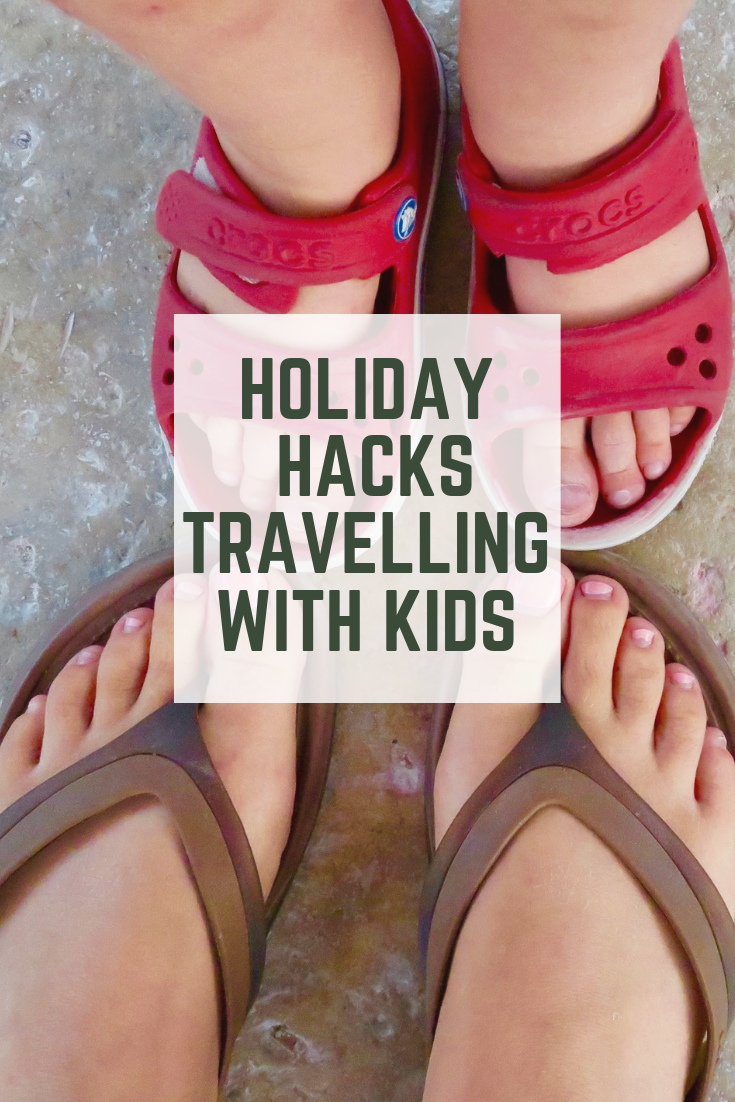 Holiday Hacks Travelling with Kids